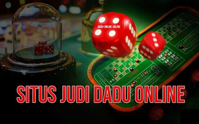 Agen Judi Dadu Online Terbaik Uang Asli Deposit 25rb